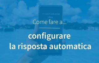 Configurazione risposta automatica fuori sede centralino in cloud