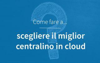 Come scegliere miglior centralino in cloud